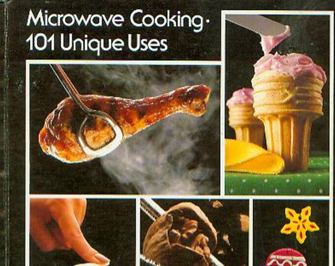 Microwave Cooking - 101 Unique Uses (Hardcover: Recipes, Craft ideas) 1982