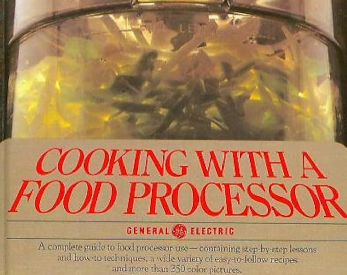 Cooking with a Food Processor (Hardcover: Cooking, Recipes) 1978