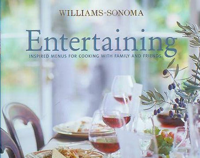 Williams-Sonoma Entertaining Inspired Menus for Cooking with Family and Friends (Hardcover, Cooking, Entertaining)  2004