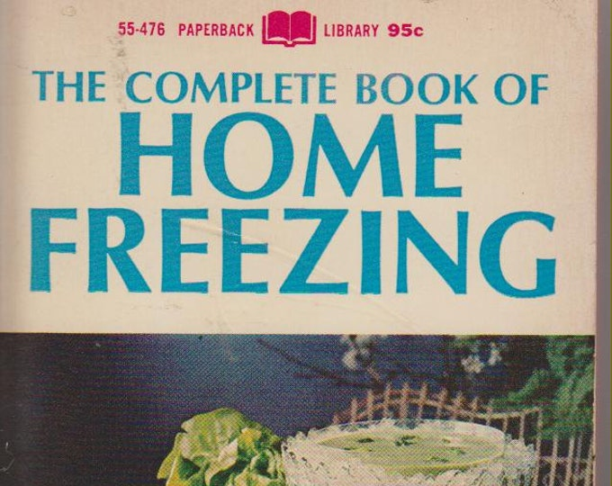 The Complete Book of Home Freezing  by Hazel Meyer (Paperback: Cookbook) 1967