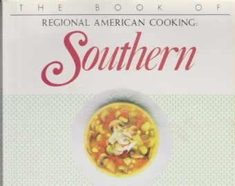 The Book of Regional American Cooking Southern (Softcover:  Southern Cooking) 1994