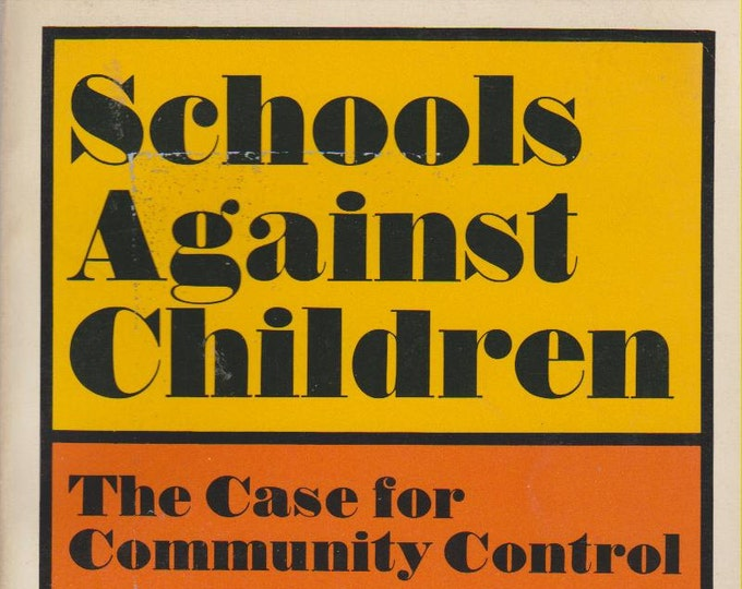 Schools Against Children - The Case for Community Control (Softcover: Education)