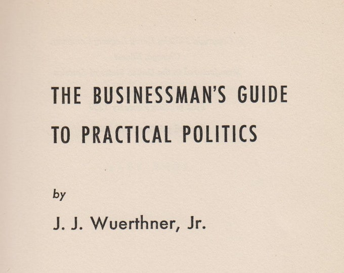 The Businessman's Guide to Practical Politics (Hardcover, Business)