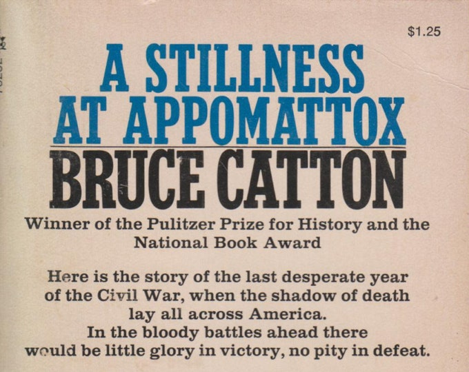 A Stillness at Appomattox by Bruce Catton (Paperback, Nonfiction, History)1972