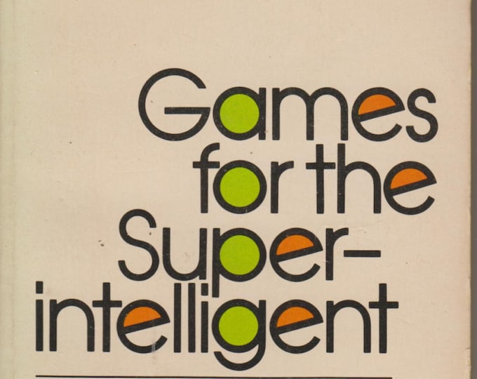 Games for the Super-Intelligent by James F Fixx  (Paperback: Puzzles)  1972