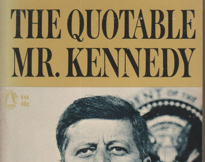 The Quotable Mr. Kennedy (Vintage Paperback, 1963)