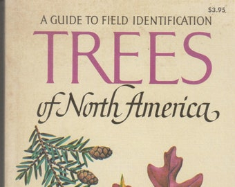Trees of North America (A Guide to Field Identification - A Golden Field Guide)  Golden Press (Paperback: Nature)  1968