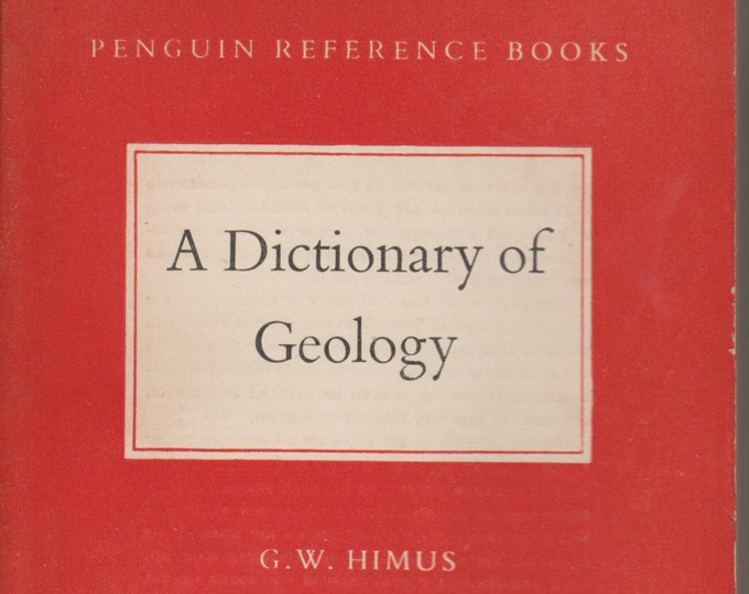A Dictionary of Geology by G W Himus 1954 Edition