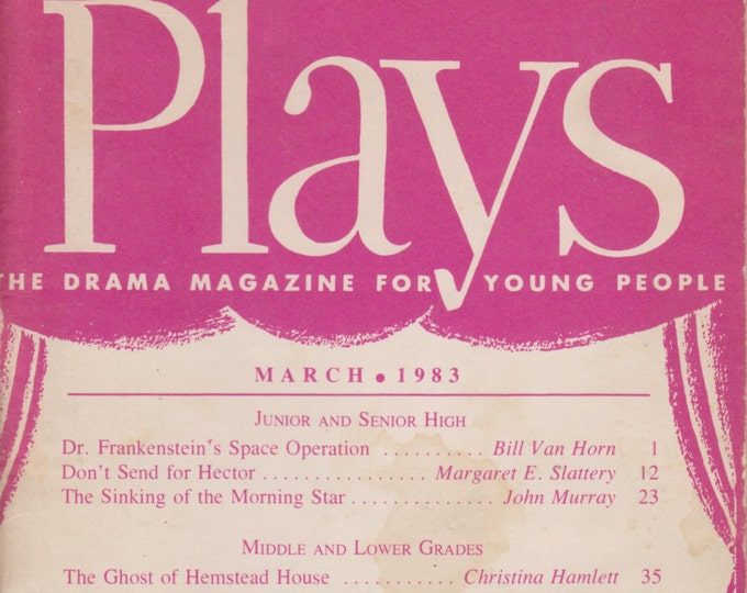 Plays, March 1983 (Dr. Frankenstein's Space Operation, Don't Send for Hector, Wanted: One Fair Damsel, and other Plays)