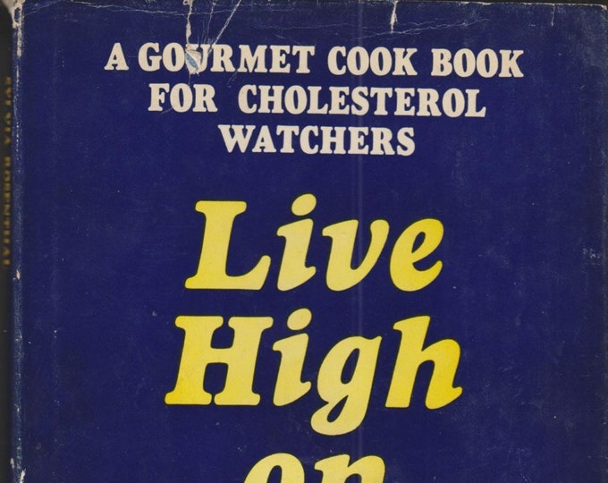 Live High on Low Fat - A Gourmet Cook Book for Cholesterol Watchers (Hardcover: Cooking) (c) 1968