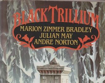Black Trillium by Marion Zimmer Bradley; Julian May, Andre Norton (Hardcover: SciFi, Fantasy) 1990