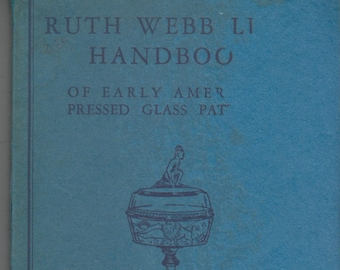 Ruth Webb Lee Handbook of Early American Pressed Glass Patterns (Softcover: Antiques, Collectibles, Pressed Glass)
