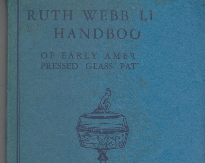 Ruth Webb Lee Handbook of Early American Pressed Glass Patterns