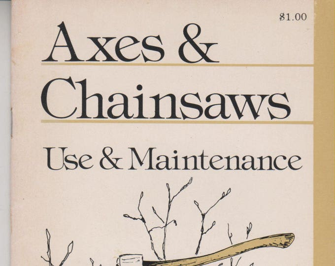 Axes & Chainsaws Use and Maintenance (Staple Bound:  Tools)