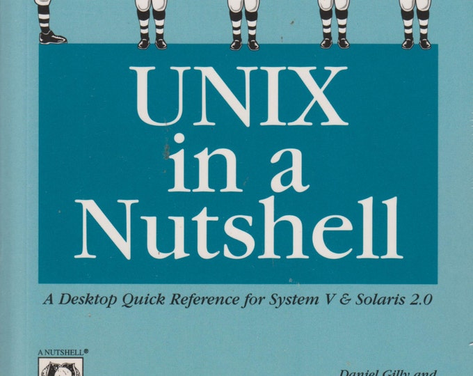 Unix in a Nutshell: A Desktop Quick Reference for System V Release 4 and Solaris 2.0 (Softcover, Computer)