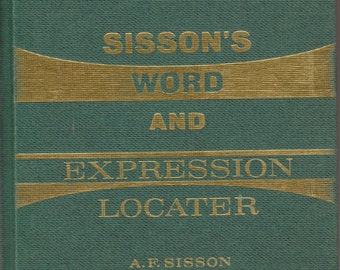 Sisson's Word and Expression Locater by A F Sisson (Hardcover: Reference, Educational) 1976