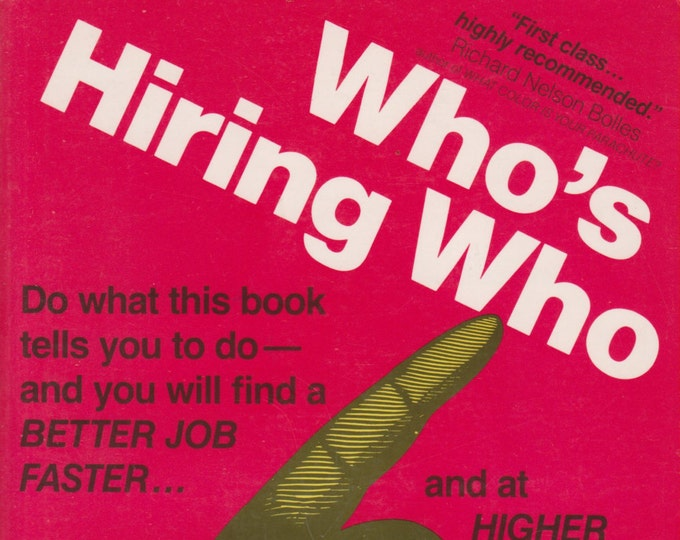 Who's Hiring Who by Richard Lathrop (Paperback: Career, Job Search) 1977