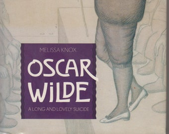 Oscar Wilde - A Long and Lovely Suicide (Hardcover:  Biography) 1994