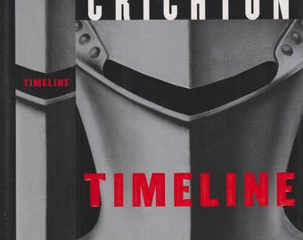 Timeline by Michael Crichton  (Hardcover, Time Travel, Technology) 1999