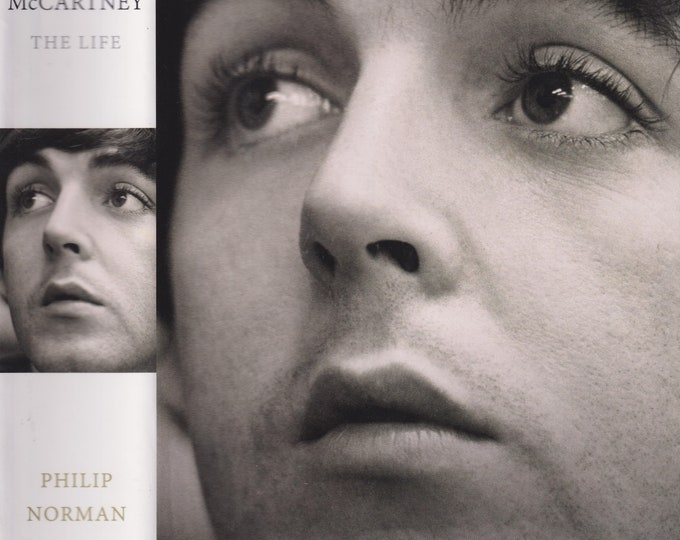 Paul McCartney the Life by Philip Norman  (Hardcover: Music, Biography) 2016