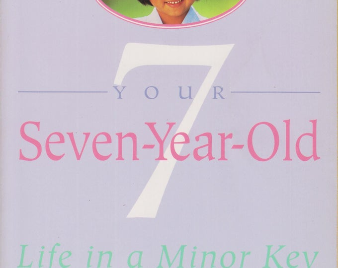 Your Seven-Year-Old -Life in a Minor Key (Softcover:  Parenting) 1980