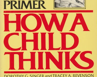 A Piaget Primer - How a Child Thinks (Softcover: Psychology, Childcare) 1991