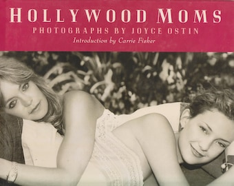 Hollywood Moms  Photographs by Joyce Ostin (Hardcover: Celebrities, Hollywood) 2001