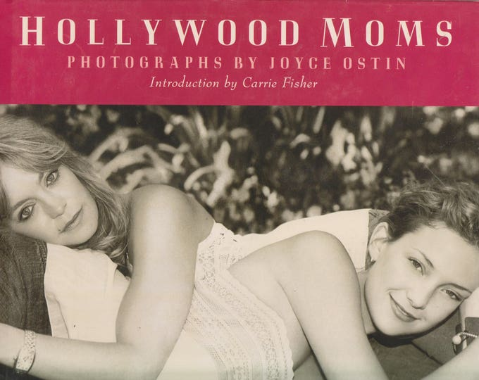 Hollywood Moms  Photographs by Joyce Ostin (Hardcover: Celebrities, Hollywood) 2001