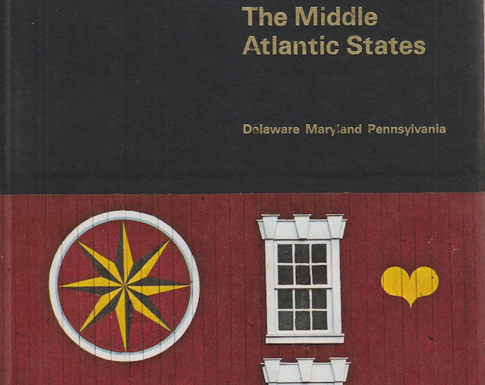 Time Life Library The Middle Atlantic States Delaware Maryland Pennsylvania  (Hardcover: Travel, Geography, United States)  1968