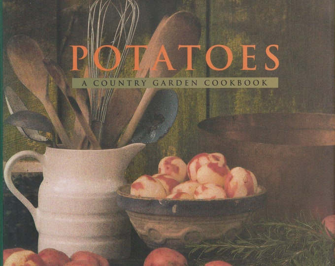 Potatoes A Country Garden Cookbook (Hardcover: Cookbook, Potatoes) 1993