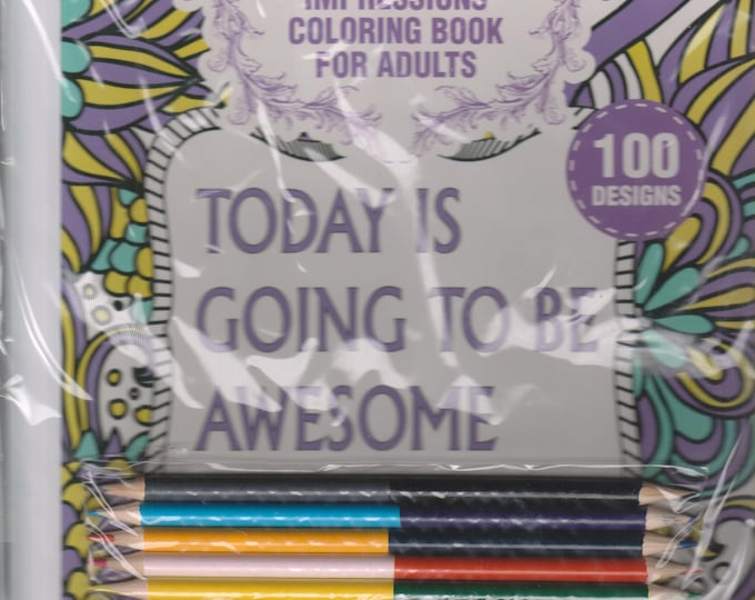 Today Is Going To Be Awesome (Creative Charm Impressions Coloring Book for Adults)