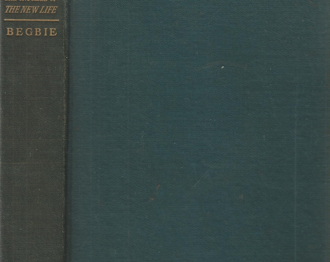 Souls in Action - The Crucible of a New Life. Expanding the Narrative of Twice-Born Men  (Hardcover: Spirituality) (c) 1911