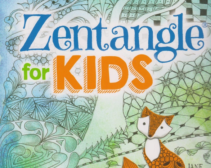 Zentangle for Kids (Softcover: Children's; Art; Drawing) 2015