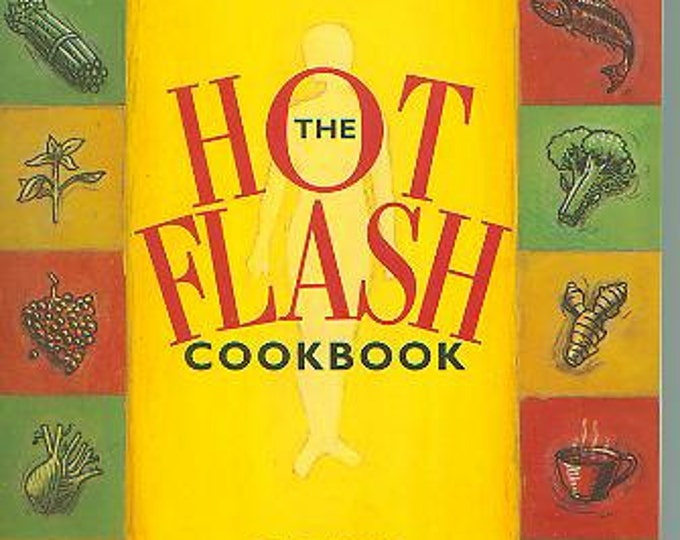 The Hot Flash Cookbook (Softcover: Cookbook, Menopause, Health) 1997