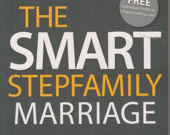 The Smart Stepfamily Marriage (Softcover: Self-help; Relationships) 2015