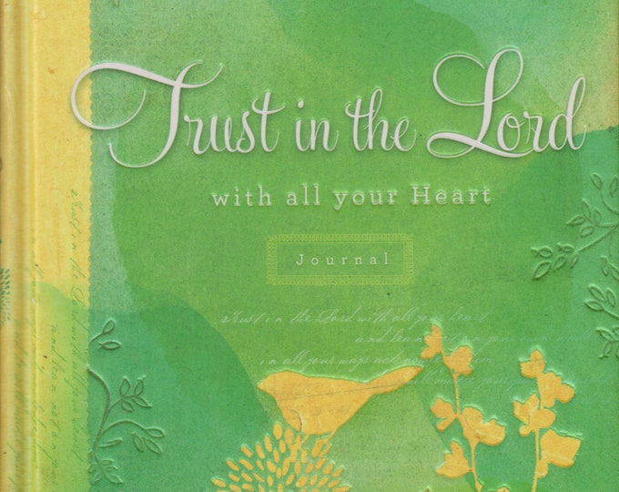 Trust in the Lord  With All Your Heart  (Hardcover:  Religious, Journal) 2011