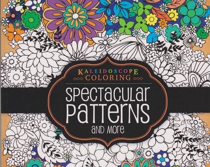 Kaleidoscope Coloring Spectacular Patterns and More Relax & De-Stress  (Softcover: Coloring Book, Art) 2015