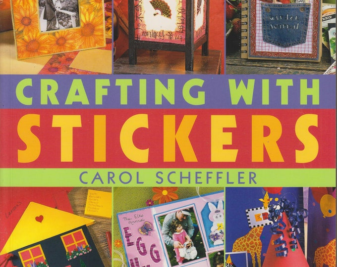 Crafting with Stickers by Carol Scheffler (Softcover: Crafts, Stickers, Handmade Gifts) 2004