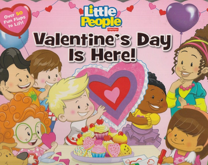 Little People Valentine's  Day is Here! (Over 50 Fun Flaps to Lift!) (Board Book: Chldren's, Valentine's Day) 2016