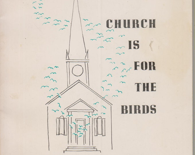 Church Is for the Bird (A Handbook of Religious Ornitholgy)  (Softcover, Religion, Poetry, Humor)  1965