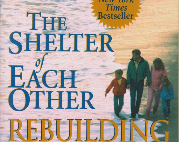 The Shelter of Each Other: Rebuilding Our Families (Softcover, Parenting, Psychology ) 1997
