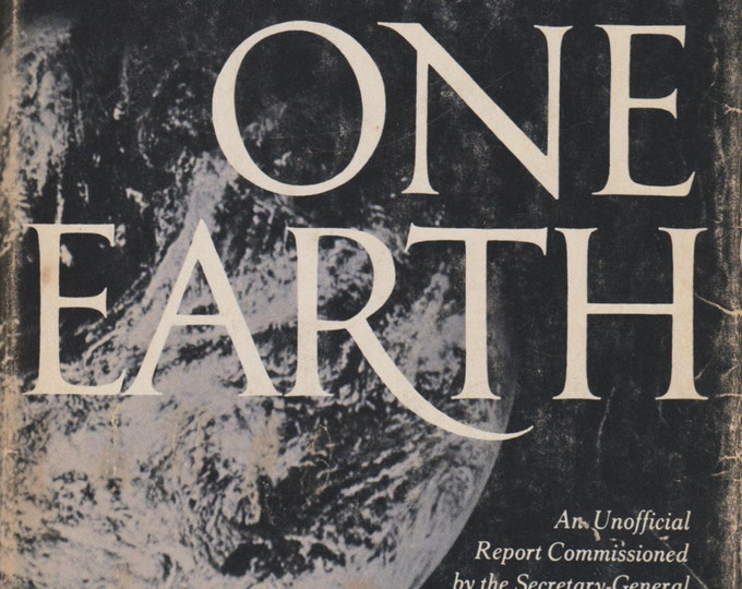 Only One Earth - The Care and Maintenance of a Small Planet 1972 First Edition