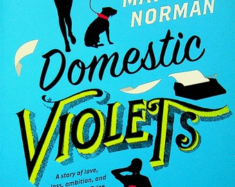 Domestic Violets by Matthew Norman  (Trade Paperback: Fiction, Humor) 2011