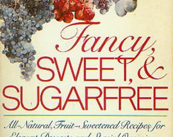 Fancy Sweet and Sugarfree by Karen E Barkie (Softcover, Sugarfree Cooking)  1985 1st Edition