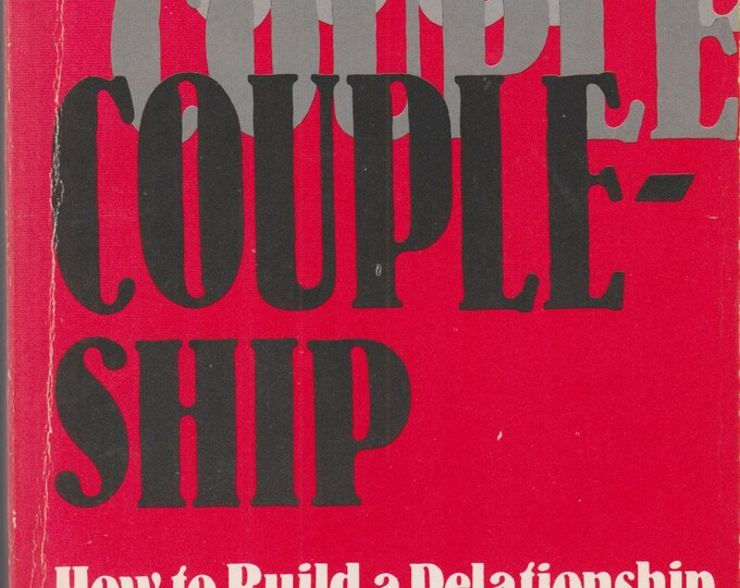 Coupleship: How to Build a Relationship (Softcover, Self-Help, Relationships)  1988