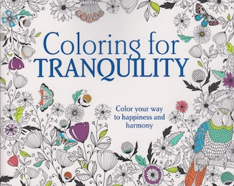 Coloring for Tranquility - Color Your Way to Happiness and Harmony 2015 (Coloring Book: Inspirational)