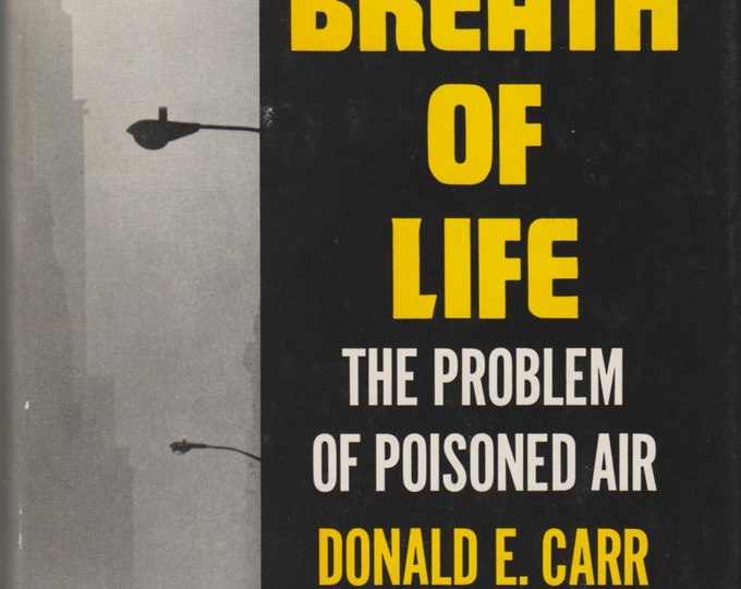 The Breath of Life - The Problem of Poisoned Air 1965 Hardcover