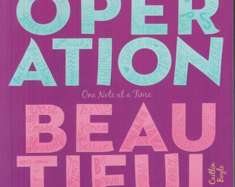 Operation Beautiful  One Note At A Time by Caitlin Boyle  (Softcover: Young Readers; Self Esteem; Beauty) 2012
