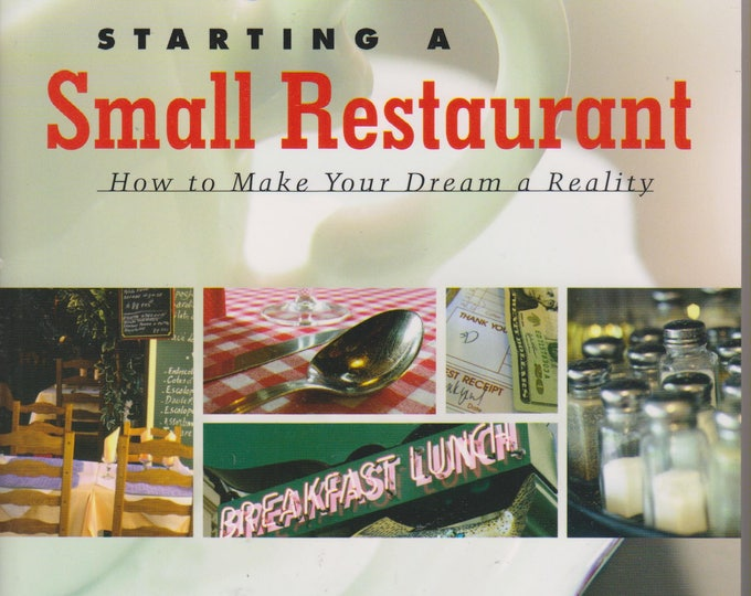 Starting a Small Restaurant - Revised Edition: How to Make Your Dream a Reality (Softcover Business)