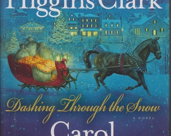Dashing Through the Snow by Mary Higgins Clark and Carol Higgins Clark (Hardcover, Suspense) 2008